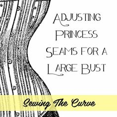 Idle Fancy: Sewing the Curve: A Princess Seam FBA (full bust adjustment) for Large Busts Sewing Lessons, Sewing Hacks, Sewing Tutorials, Sewing Projects, Sewing Patterns, Sewing Tips, Sewing Ideas, Clothes Patterns, Shirt Patterns