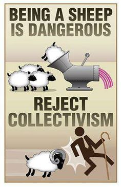 Being a sheep is dangerous - reject collectivism!