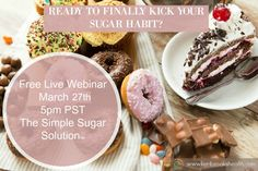 """http://keribrookshealth.leadpages.co/the-simple-sugar-solution-march/ Free Live Webinar. Learn 3 Revolutionary Steps to Reset your """"SUGAR SWITCH"""" to eliminate sugar and carb cravings for good!"""