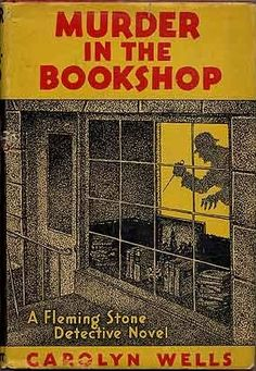 The 1936 edition of Murder in the Bookshop by Carolyn Wells, a former librarian who wrote more than 170 books.
