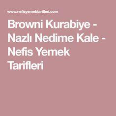 Browni Kurabiye - Nazlı Nedime Kale - Nefis Yemek Tarifleri