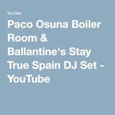 Paco Osuna Boiler Room & Ballantine's Stay True Spain DJ Set - YouTube