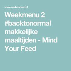 Weekmenu 2 #backtonormal makkelijke maaltijden - Mind Your Feed