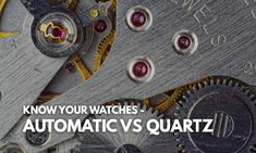 Quartz vs automatic watches, which is better? This guide will explain in short how they work, and their main differences.