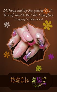 Nail Art: A Female Step-By-Step Guide to Do It Yourself Nail Art that Will Leave Jaws Dropping in Amazement