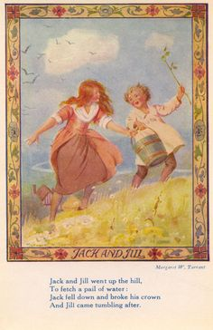 Margaret W. Tarrant, Jack & Jill, Nursery Rhymes Series, early 1900's.