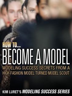 How to Become A Model (Kim Luret Modeling Success Series) by Kim Luret. $8.23. 171 pages. Publisher: Kim Luret and Inner Modeling, LLC; 1 edition (November 20, 2012)