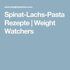 Spinat-Lachs-Pasta Rezepte | Weight Watchers