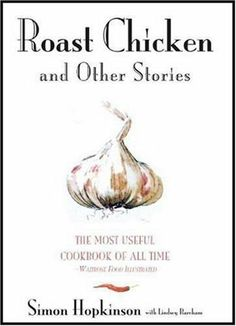 Roast Chicken And Other Stories by Simon Hopkinson. $17.40. 240 pages. Author: Simon Hopkinson. Publication: September 4, 2007. Publisher: Hyperion; First United States Edition edition (September 4, 2007)
