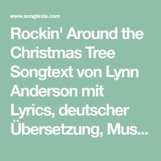 Lynn Anderson - Rockin' Around the Christmas Tree Songtext Lynn Anderson, Have A Happy Holiday, Singing, Writer, Lyrics, Songs, Feelings, Videos, Song Lyrics