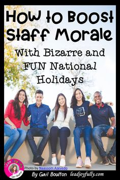 How To Boost Staff Morale with Bizarre and FUN National Holidays Teacher Morale, Employee Morale, Staff Morale, Workplace Motivation, Staff Motivation, Volunteer Appreciation, Teacher Appreciation Week, Employee Appreciation Gifts, Teacher Gifts