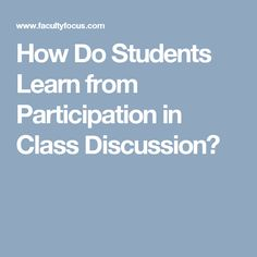 How Do Students Learn from Participation in Class Discussion?