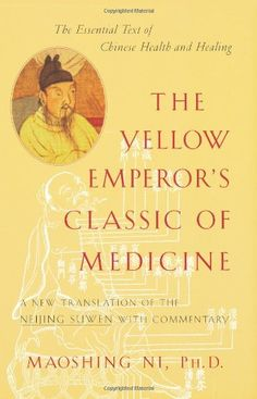 The Yellow Emperor's Classic of Medicine: A New Translation of the Neijing Suwen with Commentary by Maoshing Ni