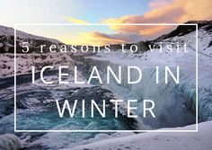 Why Visit Iceland in Winter