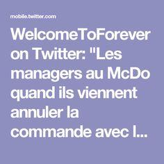 """WelcomeToForever on Twitter: """"Les managers au McDo quand ils viennent annuler la commande avec leurs cartes, ils marchent comme s'ils avaient le code nucléaire"""""""