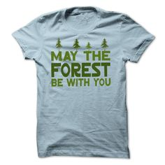 May the Forest be With you - Earth Day 2015 T Shirt, Hoodie, Sweatshirt