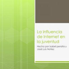 La influencia de Internet en la juventud Hecho por Isabel peralta y José Luis Núñez   Como ha cambiado internet la forma de comunicación entre los jóvenes. http://slidehot.com/resources/la-influencia-del-internet-en-los-jovenes.29735/