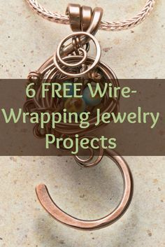 6 Must-Try Wire Wrapping Jewelry Patterns
