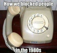 How we blocked people in the 80's