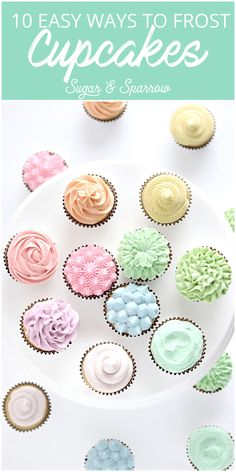 10 of my favorite (super easy!) ways to frost cupcakes! Full step by step tutorial on each look | Sugar & Sparrow | #cupcakes #tutorial #cake #cakedecorating #cupcakefrosting #buttercream