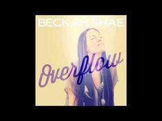 ▶ Beckah Shae - Overflow - YouTube