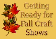 getting ready for fall craft shows inexpensive display ideas that will drive fall season sales.