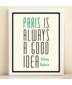 Pantone 2013 Emerald Green 'Paris is Always a Good Idea, Audrey Hepburn' print poster. $15.00, via Etsy.
