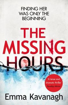 Thiller book review - The Missing Hours by Emma Kavanagh