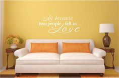All because two people fell in love vinyl wall decal, Love, Family, Home Decor, Bedroom, Living room, Vinyl, Wall decal, Wall art, Stickers by 92zeroDesigns on Etsy https://www.etsy.com/listing/278307516/all-because-two-people-fell-in-love