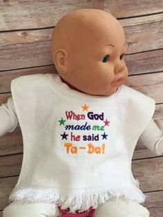 Baby shower gift When God made me he said Ta by ExpressionsByNancy