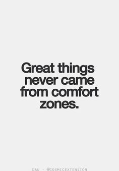 """Great things never came from comfort zones."" #Fearless Acts #ComfortZone #Get Fearless"