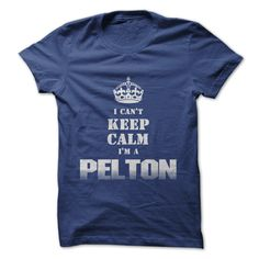 """I Cant Keep Calm Im a PELTON"" shirt. Color Royal Blue. For This T-shirt visit http://www.sunfrogshirts.com/Im-a-PELTON-RoyalBlue.html?8542"