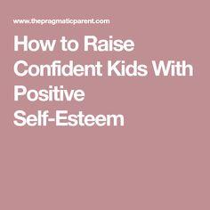 9 positive parenting tips for raising confident kids & nurturing self esteem. Boost your child's confidence & set them up for having positive self esteem. Parenting Done Right, Single Parenting, Parenting Advice, Kids And Parenting, Positive Self Esteem, Low Self Esteem, Behavior Plans, Parent Resources, Self Confidence