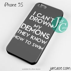 I cant Drown My Demons Phone case for iPhone 4/4s/5/5c/5s/6/6 plus