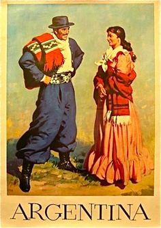 Vintage travel poster for Argentina. The gaucho kind of looks like Clark Gable. Retro Poster, Poster Ads, Vintage Advertisements, Vintage Ads, Arte Latina, Tourism Poster, Argentina Travel, South America Travel, Vintage Travel Posters
