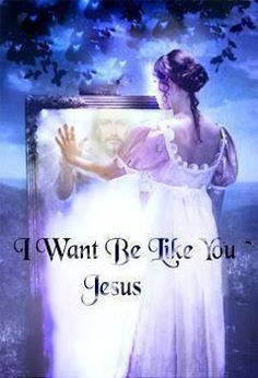 """""""I Want'a Be Like You Jesus."""" Woman looking in mirror at Jesus. Christian Images, Christian Quotes, Braut Christi, Bride Of Christ, Prophetic Art, Jesus Art, Jesus Pictures, Jesus Love Images, Pics Of Jesus"""