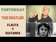 """""""Yesterday"""" de The Beatles con flauta dulce y guitarra (incluye notas y acordes) - YouTube"""