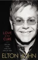 Love is the Cure: Elton's personal account of his life during the AIDS epidemic, including stories of his close friendships with Ryan White, Freddie Mercury, Princess Diana, Elizabeth Taylor, and others, and the story of the Elton John AIDS Foundation.