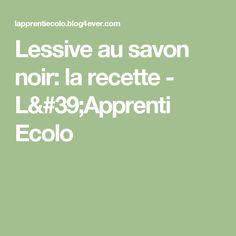 Lessive au savon noir: la recette - L'Apprenti Ecolo