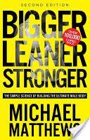Best Free Books Bigger Leaner Stronger (PDF, ePub, Mobi) by Michael Matthews Online for Free