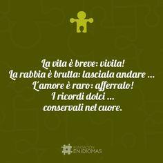 La vida es corta: ¡vívela! La rabia es fea: déjala ir... El amor es raro: ¡aférrate a él! Los recuerdos son dulces: consérvalos en el corazón.   Life is short: live it!  Anger is ugly: let it go... Love is rare: cling to it! Memories are sweet: keep them in your heart!   #Italiano #quoteoftheday  #photooftheday #Caracas #Valencia #Maracaibo #Puertoordaz a  #esl #ele #languages  #translations  #idiomas #cursos