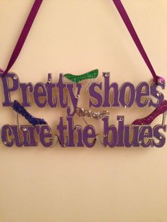Every girl loves shoes plaque £7 add me twinklingtreasures on Facebook