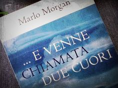 """""""E venne chiamata due cuori"""" """"Mutant Message Down Under"""". Marlo Morgan.j'adore..... Love...."""