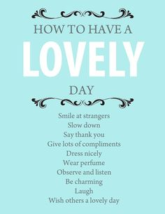 Have a LOVELY day everyday. Wednesday Fuel | Bloggeretterized