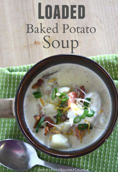 Loaded Baked Potato Soup - penniesintopearls.com - Easy to make and irresistible to eat! Baked Potato Soup Recipe