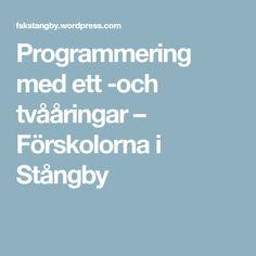 Programmering med ett -och tvååringar – Förskolorna i Stångby