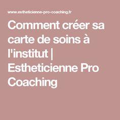 Comment créer sa carte de soins à l'institut | Estheticienne Pro Coaching