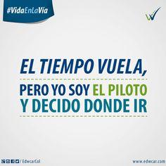 El tiempo vuela, pero yo soy el piloto y decido donde ir. Vida en la vía Cultura vial Bogotá