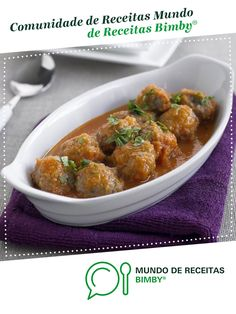 Almôndegas de Equipa Bimby. Receita Bimby<sup>®</sup> na categoria Pratos principais Carne do www.mundodereceitasbimby.com.pt, A Comunidade de Receitas Bimby<sup>®</sup>. Healthy Recipes, Healthy Food, Curry, Food And Drink, Chicken, Meat, Ethnic Recipes, Sweet Pastries, Roasts
