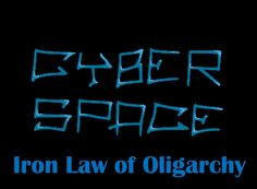 8. Cyberspace's iron law of oligarchy: the more complex, the less independent. #MSOC701